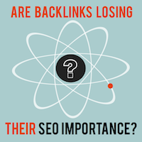 SEO Importance - Backlinks Ranking - Are Backlinks Losing Their SEO Importance