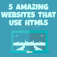5 websites that use HTML5 - best HTML5 websites - HTML5 sites