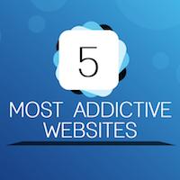 most addictive websites - top 5 websites - 5 most addictive websites