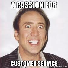 Nic Cage Passion for Customer Service Meme