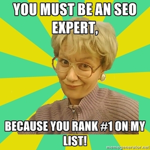Marketing Valentine's Day Pick Up Line Meme: You Must Be An SEO Expert, Because You Rank #1 On My List!
